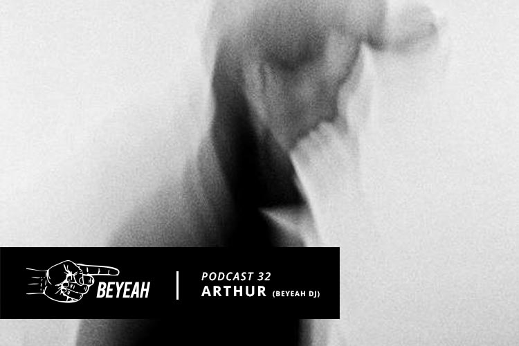 arthur beyeah dj crew podcast
